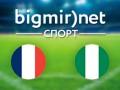 Франция – Нигерия - 2:0 Видео голов матча 1/8 финала
